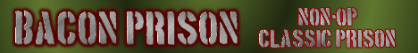 Banner for Bacon Prison - Non OP, Classic Prison Minecraft server