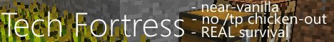 Banner for Tech Fortress - a near-vanilla experience Minecraft server