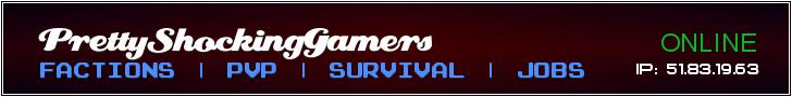 Banner for PrettyShockingGamers | Factions | PVP | SURVIVAL server
