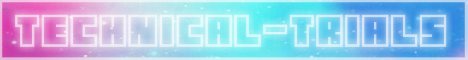Banner for Technical Trials Minecraft server