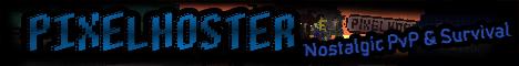 Banner for Pixelhoster Survival/PvP Minecraft server