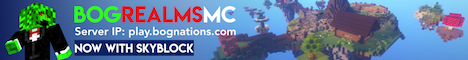 Banner for BogRealmsMC (Now with Skyblock) Minecraft server