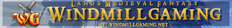 Banner for WindmillGaming - Lands Medieval Fantasy server