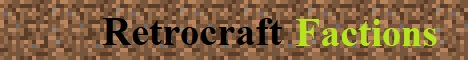 Banner for Retrocraft Factions Minecraft server