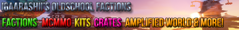 Banner for Igaarashii's Oldschool Factions Minecraft server
