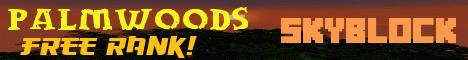 Banner for PalmWoods SkyBlock Minecraft server
