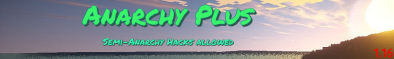 Banner for Anarchy Plus server