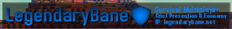 Banner for LegendaryBane SMP 1.14.4 server
