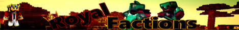 Banner for RoyalFactions Minecraft server