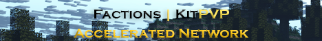 Banner for Accelerated Network- Factions/KitPVP 1.8 Minecraft server