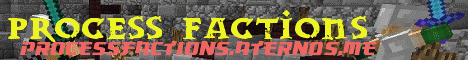 Banner for Process Factions server