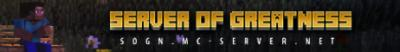 Banner for Server Of Greatness server