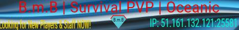 Banner for B.m.B Survival PvP   OCE server